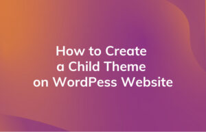 Read More About The Article Wordpress Child Theme Creation