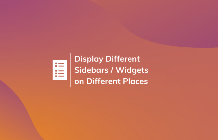 Read More About The Article How To Display Different Sidebars/Widgets In Different Places (Posts, Pages) On Wordpress?