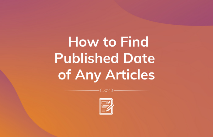 Read More About The Article 2 Easy Methods To Find Published Date Of An Article