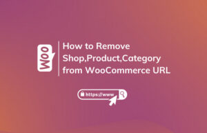 Read More About The Article How To Remove Shop/Product/Product-Category Slug From Woocommerce Url?