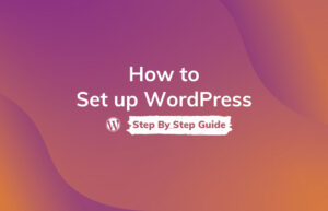 Read More About The Article How To Set Up A Wordpress Website