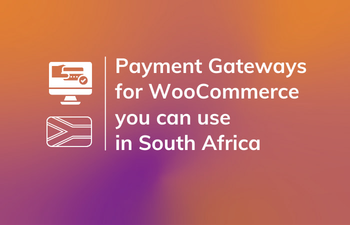 Read More About The Article 4 Payment Gateways For Woocommerce In South Africa